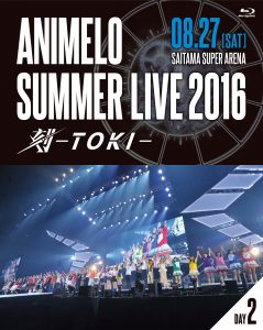 「Animelo Summer Live 2016 刻-TOKI-」8.27